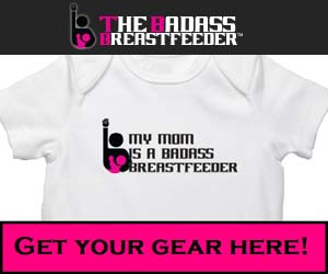 Badass Breastfeeder Gear