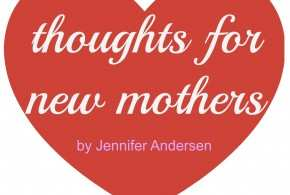 Thoughts for New Mothers